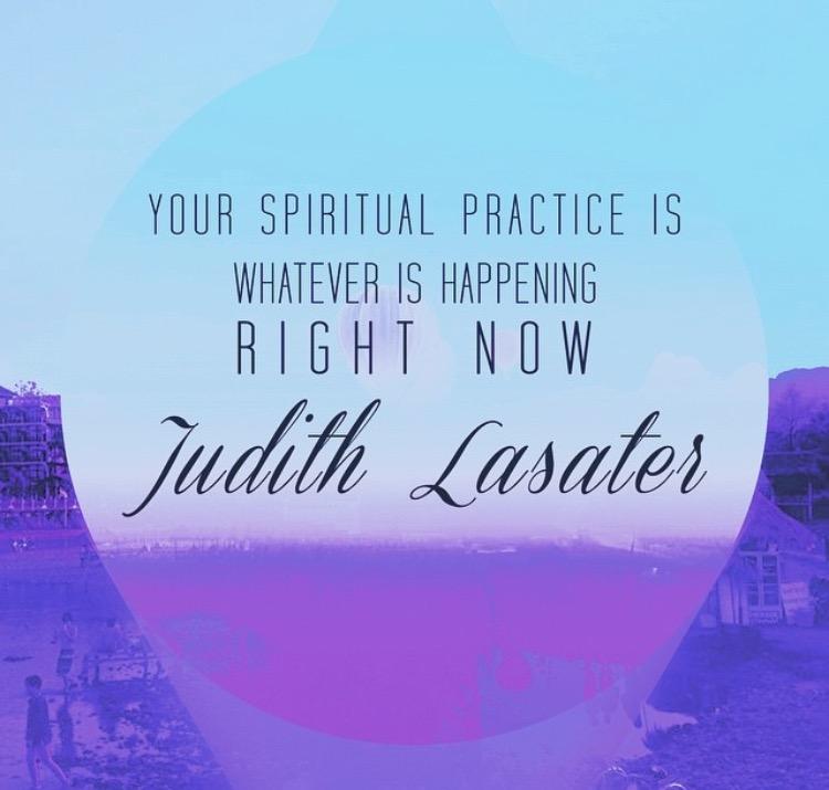 Spiritual practice, Judith Lasater, Be Here Now, Yoga, Mediation, Yoga Studio