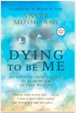 Dying to be Me, Anita Moorjani